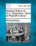 Andrew Antoni vs. S. C. Greenhow - Brief of Plaintiff in Error, Anonymous, 1275492142