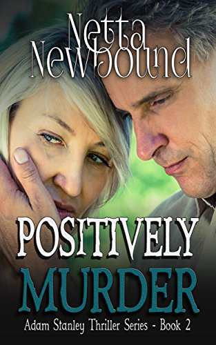 Positively Murder: A gripping psychological thriller (The Adam Stanley  Thriller Series Book 2)