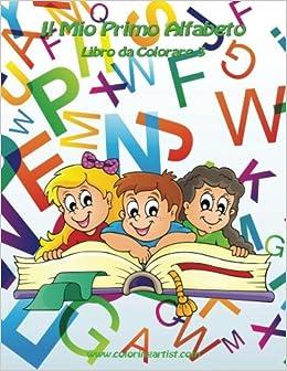 Amazonit Il Mio Primo Alfabeto Libro Da Colorare 3 Volume 3