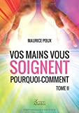 Vos mains vous soignent Tome II