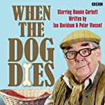 When the Dog Dies: Complete Series 1 | Ian Davidson,Peter Vincent