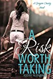 img - for A Risk Worth Taking (A Grayson County Novel) book / textbook / text book