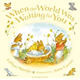 When the World Was Waiting for You by Shields, Gillian (2012) Hardcover
