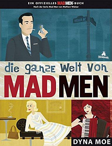 Die ganze Welt von MAD MEN Gebundenes Buch – 23. August 2011 Dyna Moe Waltraud Götting Eichborn Verlag 382183689X
