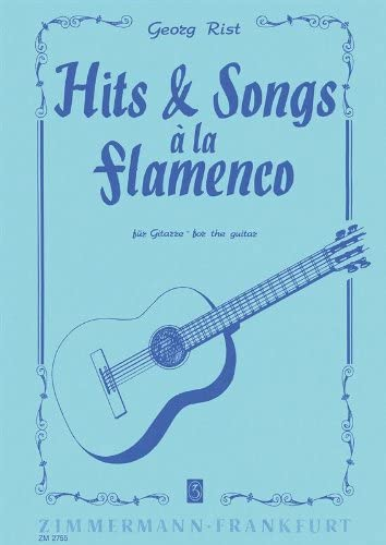 Georg Rist: Hits y canciones – Flamenco. Partituras para Guitarra ...