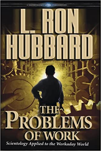 image for The Problems of Work: Scientology Applied to the Workaday World