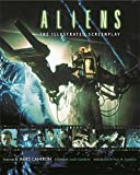 """""""Aliens"""": Complete Illustrated Screenplay"""