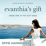 Evanthia's Gift: The Gift Saga, Book 1 | Effie Kammenou