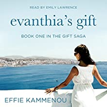Evanthia's Gift: The Gift Saga, Book 1 Audiobook by Effie Kammenou Narrated by Emily Lawrence