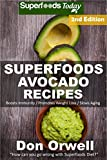 Superfoods Avocado Recipes: Over 50 Quick & Easy Gluten Free Low...