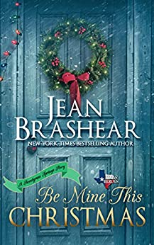 Be Mine This Christmas: Sweetgrass Springs Stories (Texas Heroes Book 22) by [Brashear, Jean]
