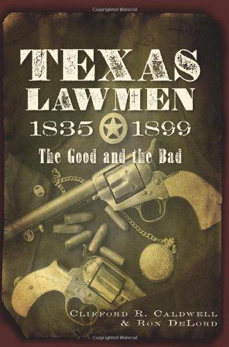 Download Texas Lawmen, 1835-1899: The Good and the Bad pdf epub