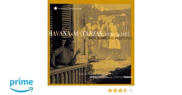 Lydia Cabrera & Josefina Tarafa - Havana & Matanzas, Cuba 1957: Bata, Bembe and Palo Songs - Amazon.com Music