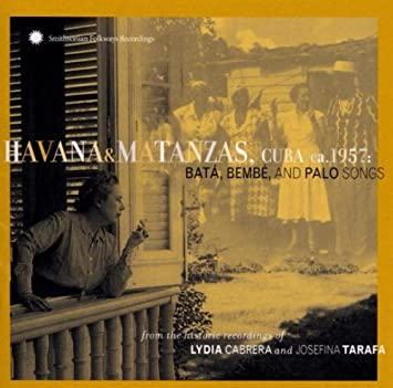 Havana & Matanzas, Cuba 1957: Bata, Bembe and Palo Songs