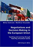 Negotiations and Decision-Making in the European Union - Teaching and Learning Through Role-Play Simulation Games, Mirko Siemssen and Matthias Kreuzeder, 3836422638