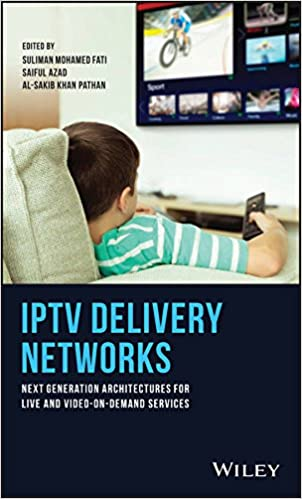 IPTV Delivery Networks: Next Generation Architectures for