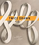 img - for Twice Drawn: Modern and Contemporary Drawings in Context book / textbook / text book