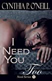 I Need You Too: Stand Alone Novel, Contemporary-Erotic-Suspenseful Romance, Psychological Thriller