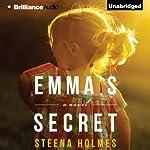 Emma's Secret | Steena Holmes