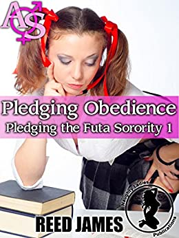 Pledging Obedience (Pledging the Futa Sorority 1) by [James, Reed]