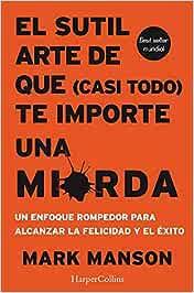 EL SUTIL ARTE DE QUE CASI TODO TE IMPORTE UNA MIERDA HARPERCOLLINS ...