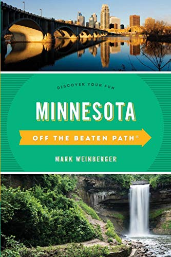 Minnesota Off the Beaten Path: Discover Your Fun (Off the Beaten Path Series)