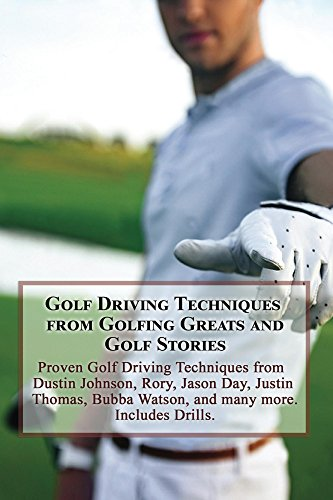 Golf Driving Techniques from Golfing Greats and Stories: