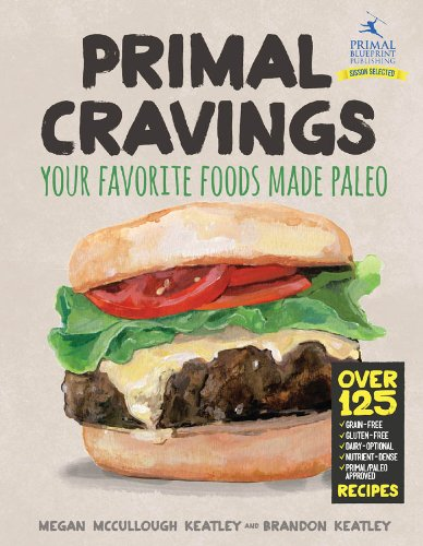 Primal Cravings: Your favorite foods made Paleo by Brandon Keatley, Megan Keatley