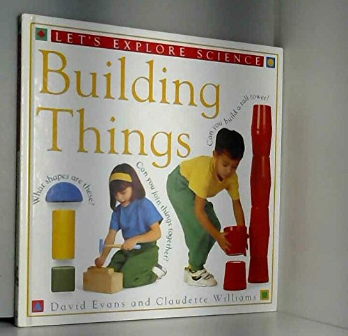 Building Things (Let's Explore Science)