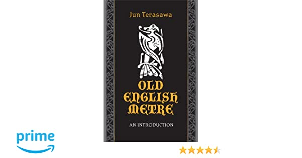 Old English Metre: An Introduction (Toronto Anglo-Saxon)
