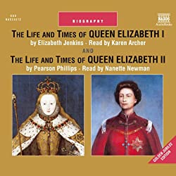 The Life and Times of Queen Elizabeth I and Queen Elizabeth II
