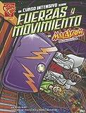 Un curso intensivo sobre fuerzas y movimiento con Max Axiom, supercientífico (Ciencia gráfica) (Spanish Edition)