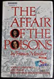 img - for The Affair of the Poisons Louis XIV, Madame de Montespan, and one of history's g book / textbook / text book