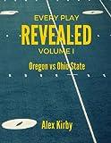 alex kirby - Oregon vs Ohio State (Every Play Revealed) (Volume 1)