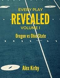 Oregon vs Ohio State (Every Play Revealed) (Volume 1)