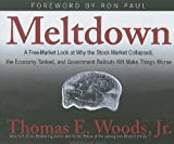 Meltdown (An Unabridged Production) [5-CD Set]; A Free-Market Look at Why the Stock Market Collapsed, the Economy Tanked, and Government Bailouts Will Make Things Worse