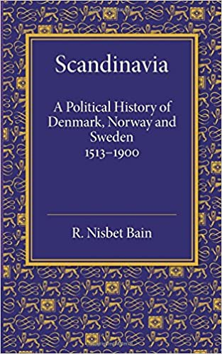Book Scandinavia: A political history of Denmark, Norway and Sweden from 1513 to 1900 Cambridge Historical Series