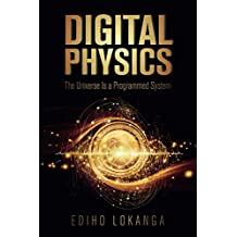 Digital Physics: The Universe Is a Programmed System