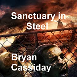 Sanctuary in Steel: Chad Halverson, Book 3