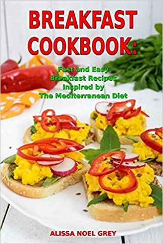 Breakfast Cookbook Fast And Easy Breakfast Recipes Inspired By The
