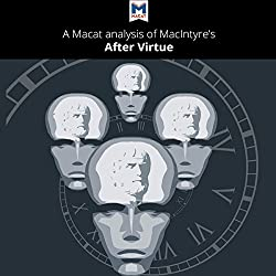 A Macat Analysis of Alasdair MacIntyre's After Virtue
