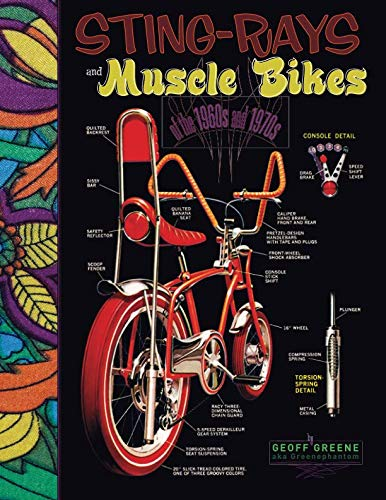 Sting-Rays and Muscle Bikes of the 1960s and 1970s by CreateSpace Independent Publishing Platform