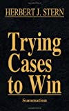 Trying Cases to Win Vol. 4: Summation, Herbert Jay Stern, 1616193484