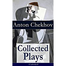 Collected Plays of Anton Chekhov (Unabridged): 12 Plays including On the High Road, Swan Song, Ivanoff, The Anniversary, The Proposal, The Wedding, The ... The Three Sisters and The Cherry Orchard