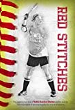 Red Stitches: The inspiring true story of LeAnn Sanders Shelton and her journey from the dugout of personal tragedy to a mound of victories