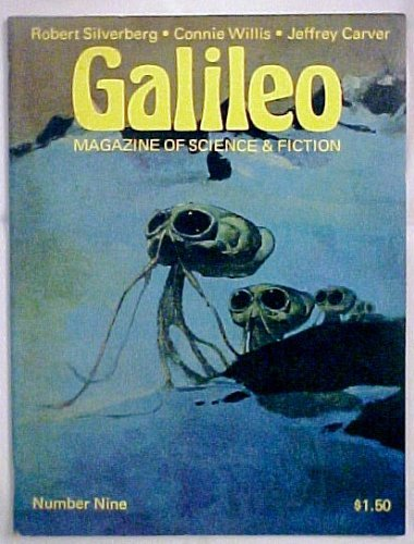 Galileo Magazine of Science & Fiction, No. 9 (July, 1978) by Connie Willis; J…