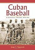 Cuban Baseball, Jorge S. Figueredo, 0786464259