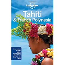 Lonely Planet Tahiti & French Polynesia 10th Ed.: 10th Edition