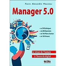 Manager 5.0: Le retour de l'humain à l'heure du digital (French Edition)