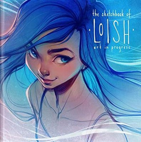 The Sketchbook of Loish: Art in progress (3dtotal Illustrator Series) [van Baarle, Lois] (Tapa Dura)